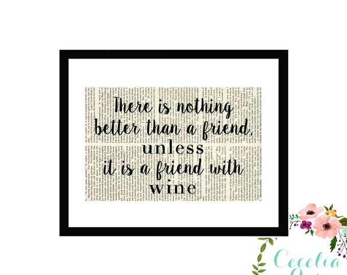 There Is Nothing Better Than A Friend Unless It's A Friend With Wine Vintage Book Paper Box Frame or Print