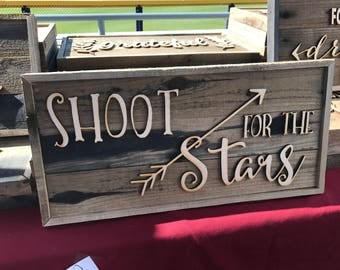 Rustic Wooden sign made from faux Barn Wood Barnwood  Shoot for the Stars  bw08 raised letter sign