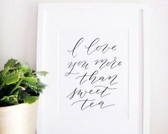 Wedding Sign Calligraphy Print - Wedding Reception Decor - Reception Sign - Southern Saying - Sweet Tea Love