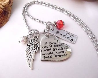 FLASH SALE TODAY Pet Memorial, Cat Memorial, Dog Memorial, Memorial Jewelry, If Love Could Have Saved You, You Would Have Lived Forever