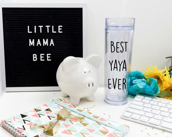 Best Yaya Ever Tumbler, Gift for Oma, Gift for Mawmaw, Gender Reveal, Pregnancy Announcement, Grandmother Gift, Personalized Tumbler
