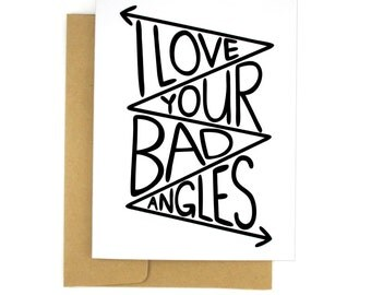 Funny Valentines Card - Boyfriend Gift - Bad Angles - Anniversary Gifts