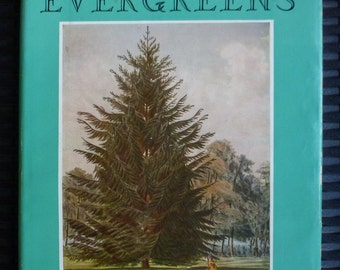 The Friendly Evergreens by L.L. Kumlien. Gardening Book. Vintage 1946 1950s. Trees, Shrubs, Landscaping. D. Hill Nursery, IL.