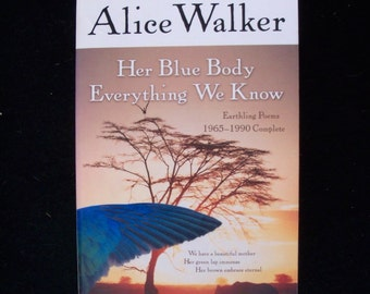Alice Walker poetry collection--Her Blue Body Everything We Know
