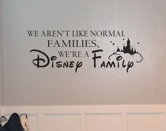 We aren't like normal families, we're a disney family BC793 vinyl wall lettering sticker decal home decor Walt Disney we do Disney