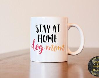 Gift for dog mom, Stay at home dog mom mug, gift for dog lover, funny dog mom mug, stay at home dog mom gift, gift for SAHM, stay at home