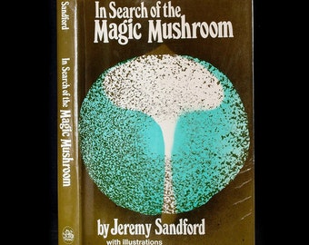 In Search of the Magic Mushroom - Rare 1970's 1st Edition - Hardcover w/ DJ - Shamanic Rituals / Psilocybin / Psychedelic Exploration
