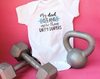 Crossfit Baby - Workout Baby - Baby Workout Shirt - Workout Baby Shower Gift - My Dad Cleans More Than Dirty Diapers - Crossfit Bodysuit