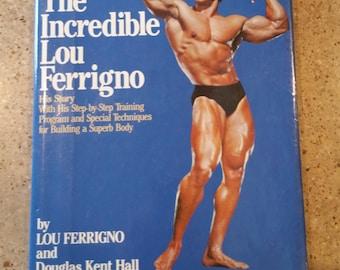 The Incredible Lou Ferrigno, Lou Ferrigno Biography, Body Building and Training Book, 1982, The Hulk, Hulk, Incredible Hulk