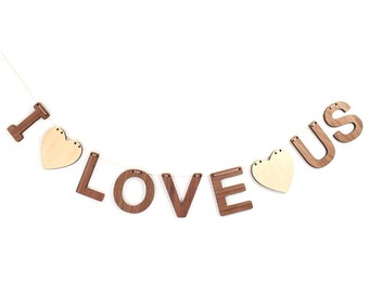 I LOVE US bunting - handmade wooden home decor for living room, nursery, and child's bedroom, natural wood letters for modern style