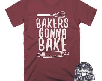 Bakers Gonna Bake Shirt Funny Tshirts Gifts For Bakers Cupcakes Shirt Baking Shirt Funny Shirts Baking Gifts Mens Tshirt Womens Graphic Tees