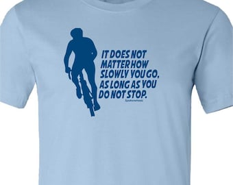 Bicycle T-shirt-Confucius Quote-Road Bike, Inspirational T-shirt,Road Bicycle t-Shirt,Cycling tshirt,bike gift,bicycle gift,for him