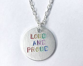 Lgbt Hand Stamped Necklace - Loud And Proud - LGBT Necklace - Gay Pride Necklace - Rainbow Necklace - LGBT Jewelry - Gift For LGBT