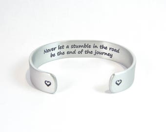 Encouragement Gift / Recovery Gift - Never let a stumble in the road be the end of the journey ~ Inspirational Gift / Addiction Recovery