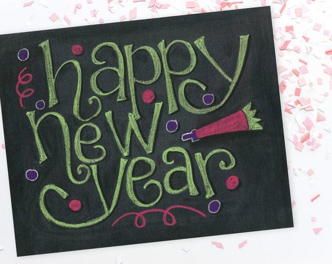Happy New Year! A Print of an Original Chalkboard