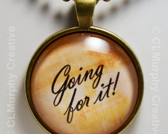 Going For It Art Custom Necklace Pendant Jewelry Dream Big Don't Give Up Pendant C L Murphy Creative