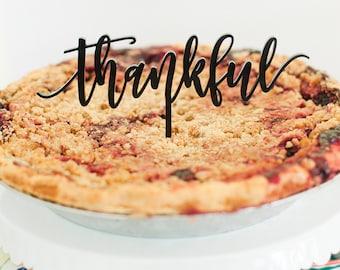 Pie Topper Thanksgiving, Thanksgiving Cake Topper, Thankful Cake Topper, Thanksgiving Decor, Thanksgiving Pie Topper, Thankful