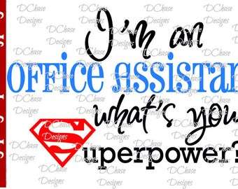 I'm an Office Assistant, what's your Superpower. Instant Digital Download SVG cut file • dxf • png • eps • jpeg
