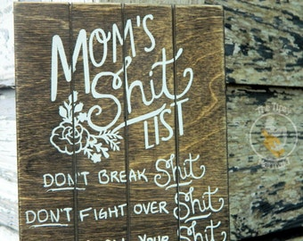Custom Rustic Style Funny Paneling Style Sign - Mom's Shit List - Choose your Colors