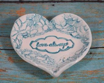 Heart Ring Dish, Love Always Heart Dish, Porcelain Heart Dish, Anniversary Gift, Wedding Gift, Valentine's Day Gift, Handmade Soap Dish