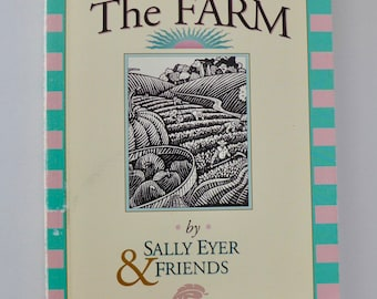 Recipes & Reflections from The Farm, 1990s Vintage Cookbook
