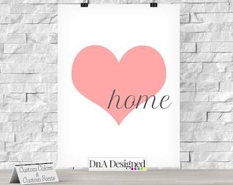 Home is Where the Heart Is Print - Wall Art - New Home Gift - Custom Art - House Decor - {35DP}
