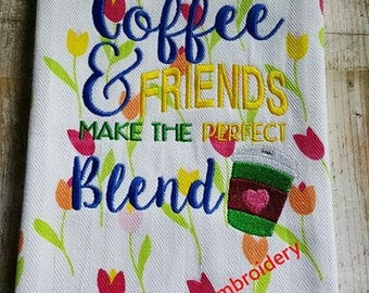 Coffee - Friends - Perfect Blend - Java -  Towel Design  - 2 Sizes Included - Embroidery Design -   DIGITAL Embroidery DESIGN
