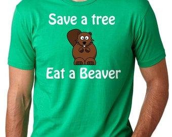 Save A Tree Eat A Beaver T Shirt Funny Slogan Tshirt