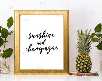 Sunshine and Champagne - PRINTABLE Wall Art / Champagne Wall Art / Champagne Quote / Champagne Decor / 2 for 1! / Sunshine & Champagne Art