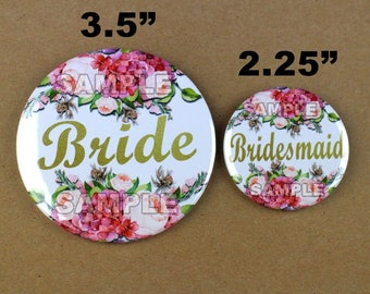 Bachelorette Party pin,wedding pin,bridesmaid pin, bridal shower pin, rose peony flowers wedding, gold and flower themed button pin