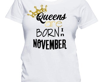 Queens Are Born In November Shirt, Birthday T-Shirt, Birthday Girl Shirt, 21st Birthday, Birthday Shirt, Birthday Girl, Queens are born
