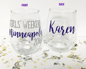 Girls' Weekend, Girl's weekend wine glasses, Girl's night out, Girl's trip, Personalized wine glasses, Vacation Wine Glass