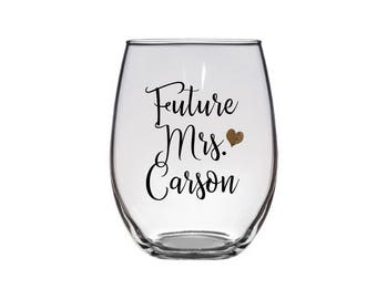 Future Mrs, Bride Wine Glass, Engagement Gift, Bride Glass, Bride to be
