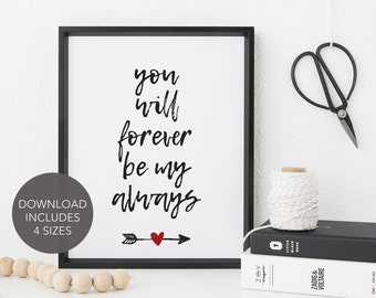 Instant Download -- Forever My Always // Wall Art // Love Printable Art // You Will Forever Be My Always Art // Romantic Art