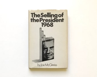 Richard Nixon Book / Vintage The Selling of the President 1968 by Joe McGinniss Hard Cover