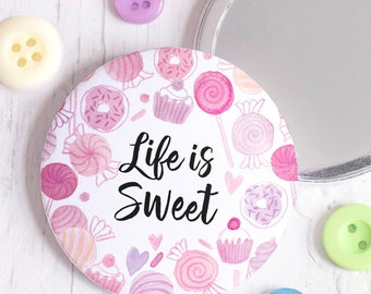 Life is Sweet Mirror - Cute Pink Candy Quote Pocket Mirror - Sweets, Lollipops, Cupcakes, Donuts