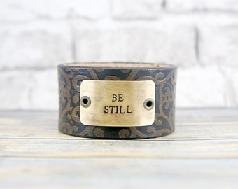 Leather Cuff - Boho Jewelry - Leather Bracelet - Custom Stamped Jewelry - Metal Stamped Jewelry - Womens Jewelry - Hand Stamped, Be Still