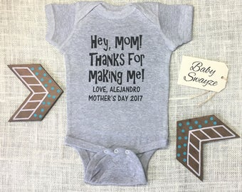 PERSONALIZED NAME Hey, Mom! Thanks For Making Me! Mother's Day 2017 One Piece Bodysuit Toddler Shirt