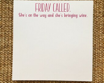 Funny Wine Notepad - Drinks - Friday - Gift for Her - Hostess Gift - Party Favor - Notes - Custom - Cheers - 3.67x8.5 - 5.5x5.5 - 5.5x8.5