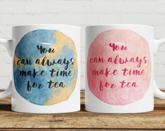 You can always make time for Tea Mug