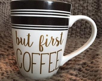 Coffee Mugs | But First Coffee Mug| Gift Idea | Ceramic Mug | Quote Mug | Denney Studio | Unique Coffee Mug