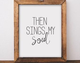 then sings my soul. art print. 8x10