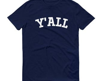 Y'ALL - Men's/Unisex T-Shirt - Parody, Ivy League, Yale, Cornell, Harvard, Columbia, Darthmouth, Princeton, University, College, Funny