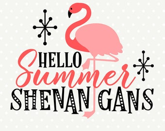 Hello Summer SVG, Summer SVG file, Flamingo svg file, Summer Shenanigans cut file, Summer Iron on file, Commercial svg, SVG cut file