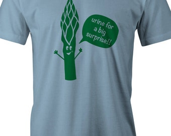 "Asparagus - ""Urine for a big surprise!"" T-shirt"