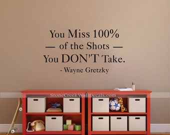 You miss 100% of the shots you don't take, Wayne Gretzky Quote, Vinyl Wall Decal, Vinyl Lettering, Sports Quote, Wall Decal, hockey decal