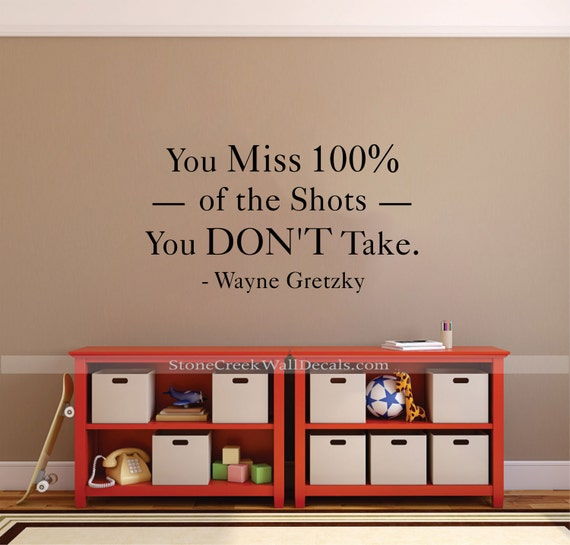 You Miss 100% of the Shots You Don't Take Decal by StoneCreekWallDecals