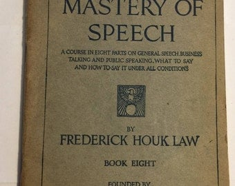 MASTERY of SPEECH Book Eight - 1918 by Frederick Houk Law *ORIGINAL Antique Book* Excellent Condition