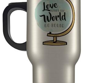 Love makes the world go round travel mug design. Love globe travel design