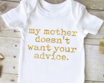 My Mother Doesn't Want Your Advice SVG - Baby SVG - Onesie SVG - Funny Svg - Toddler Svg - Mom - Svg - Mother Svg - Silhouette - Cricut